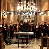 8 Harmony with God de Praise and Worship