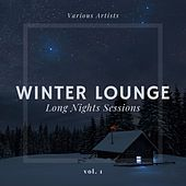 Winter Lounge (Long Nights Sessions), Vol. 1 von Various Artists