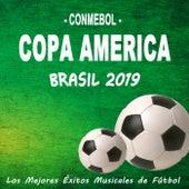Conmebol Copa America Brasil 2019 (los Mejores Éxitos Musicales de Fútbol) de Various Artists