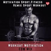 Workout Motivation EDM Mix (Die Beste Tanzmusik Für Den Sport) by Motivation Sport Fitness