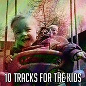 10 Tracks for the Kids by Canciones Infantiles