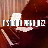 11 Smooth Piano Jazz von Peaceful Piano