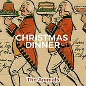 Christmas Dinner by The Animals