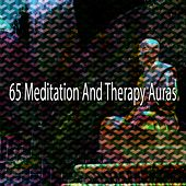 65 Meditation and Therapy Auras von Lullabies for Deep Meditation