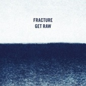 Get Raw by Fracture
