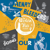 Doin' Our Thing de Henry & The Bleeders