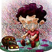 11 Songs for Infants by Songs For Children