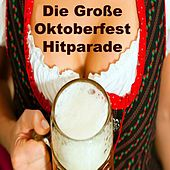 Die Große Oktoberfest Hitparade by Various Artists
