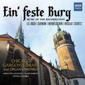 Ein' feste Burg - Music of the Reformation de Chicago Gargoyle Brass and Organ Ensemble