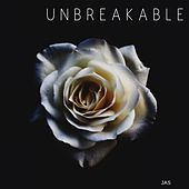 Unbreakable by Jas