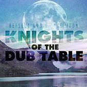 Reflections of the Moon de Knights of the Dub Table
