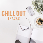 Chill Out Tracks di Various Artists