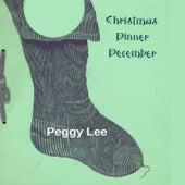 Christmas Dinner December by Peggy Lee