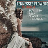 The Songs of Faith, Reba, Shania & the Dixie's de Tennessee Flowers