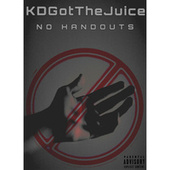 No Handouts by KDGotTheJuice35