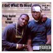 I Got What Ya Need de Yung Gazini