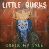 Cover My Eyes von Little Quirks
