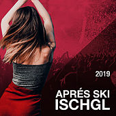 Aprés Ski Hits 2019 Ischgl by Various Artists
