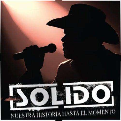 Nuestra Historia Hasta El Momento by Solido