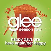Happy Days Are Here Again / Get Happy (Glee Cast Version) de Glee Cast