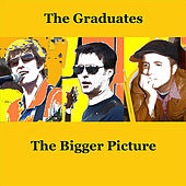 The Bigger Picture by The Graduates