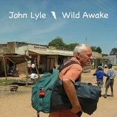 Wild Awake by John Lyle