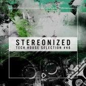 Stereonized - Tech House Selection, Vol. 46 de Various Artists