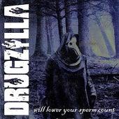 Drugzilla Will Lower Your Spermcount von Drugzilla
