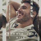 Dile de Antonio José