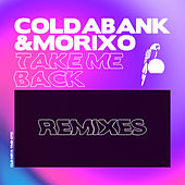 Take Me Back (Remixes) von Coldabank