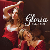 Gloria by Clean Pete