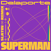 Superman (SLATIN Remix) de Delaporte