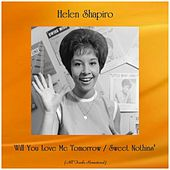Will You Love Me Tomorrow / Sweet Nothins' (All Tracks Remastered) de Helen Shapiro