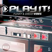 Play It! - Funky & Disco Vibes, Vol. 33 de Various Artists