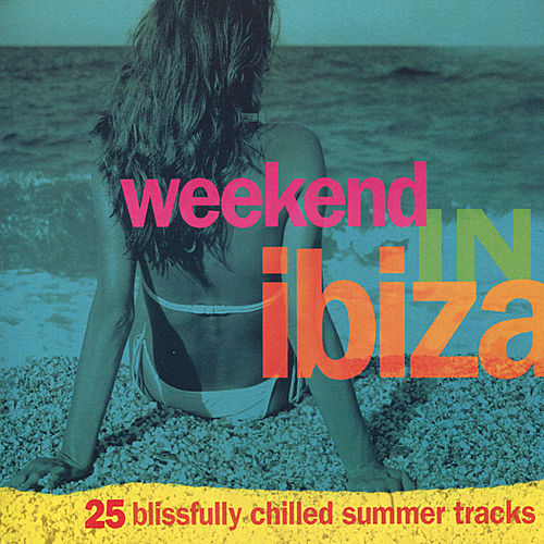 Weekend In Ibiza by Various Artists