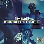 Married To The £ de Tion Wayne