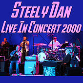 Steely Dan Live in Concert 2000 (Live) by Steely Dan