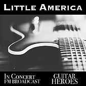 Little America In Concert Guitar Heroes FM Broadcast von Various Artists