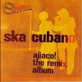 Ajiaco! The Remix Album de Ska Cubano