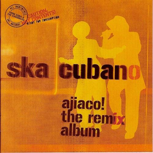 Ajiaco! The Remix Album by Ska Cubano