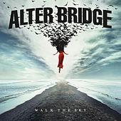 Walk The Sky von Alter Bridge