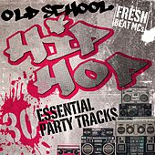 Old School Hip Hop: 30 Essential Party Tracks di Fresh Beat MCs