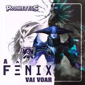 A Fênix Vai Voar de Prometeus