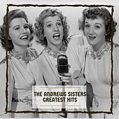 Greatest Hits by The Andrews Sisters