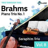 Brahms: Piano Trio No. 1 (Trio Through Time, Vol. 8) by Seraphim Trio
