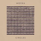 Circles by Moyka