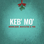 Moonlight, Mistletoe & You de Keb' Mo'