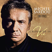L'album de sa vie 100 titres de Michel Sardou