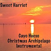 Cayo Hueso Christmas Archipelago (Instrumental) by Sweet Harriet