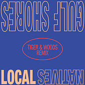 Gulf Shores (Tiger & Woods Remix) di Local Natives